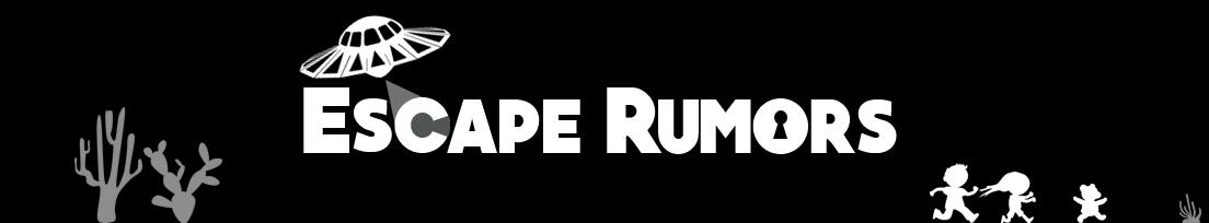 Escape Rumors